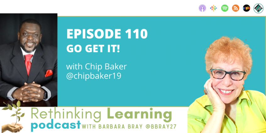 Rethinking Learning Podcast Episode 110 with Chip Baker