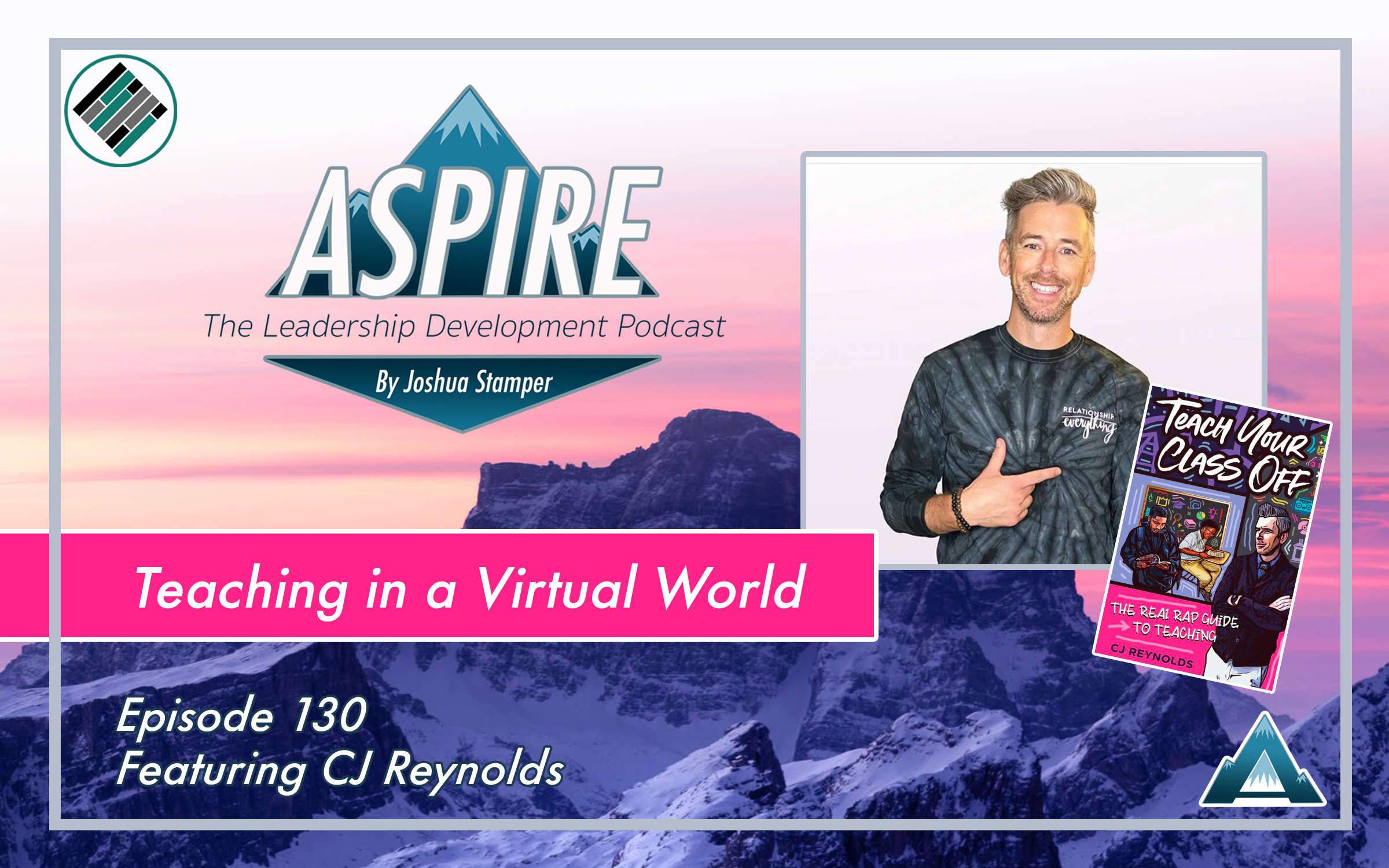 Joshua Stamper, CJ Reynolds, Aspire: The Leadership Development Podcast, Real Rap with Reynolds