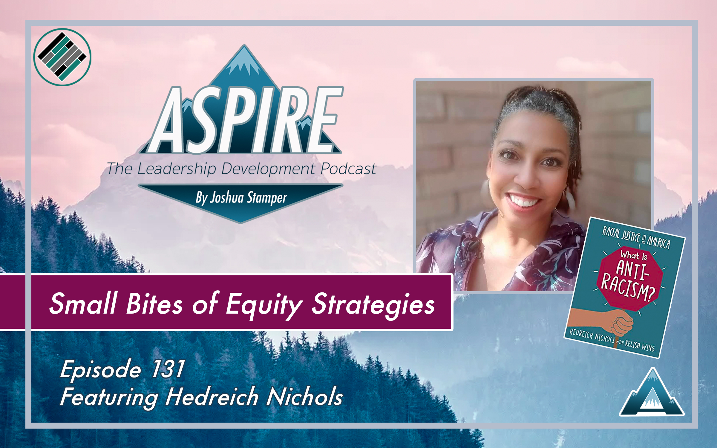 Joshua Stamper, Hedreich Nichols, Aspire: The Leadership Development Podcast, Small Bites, Teach Better