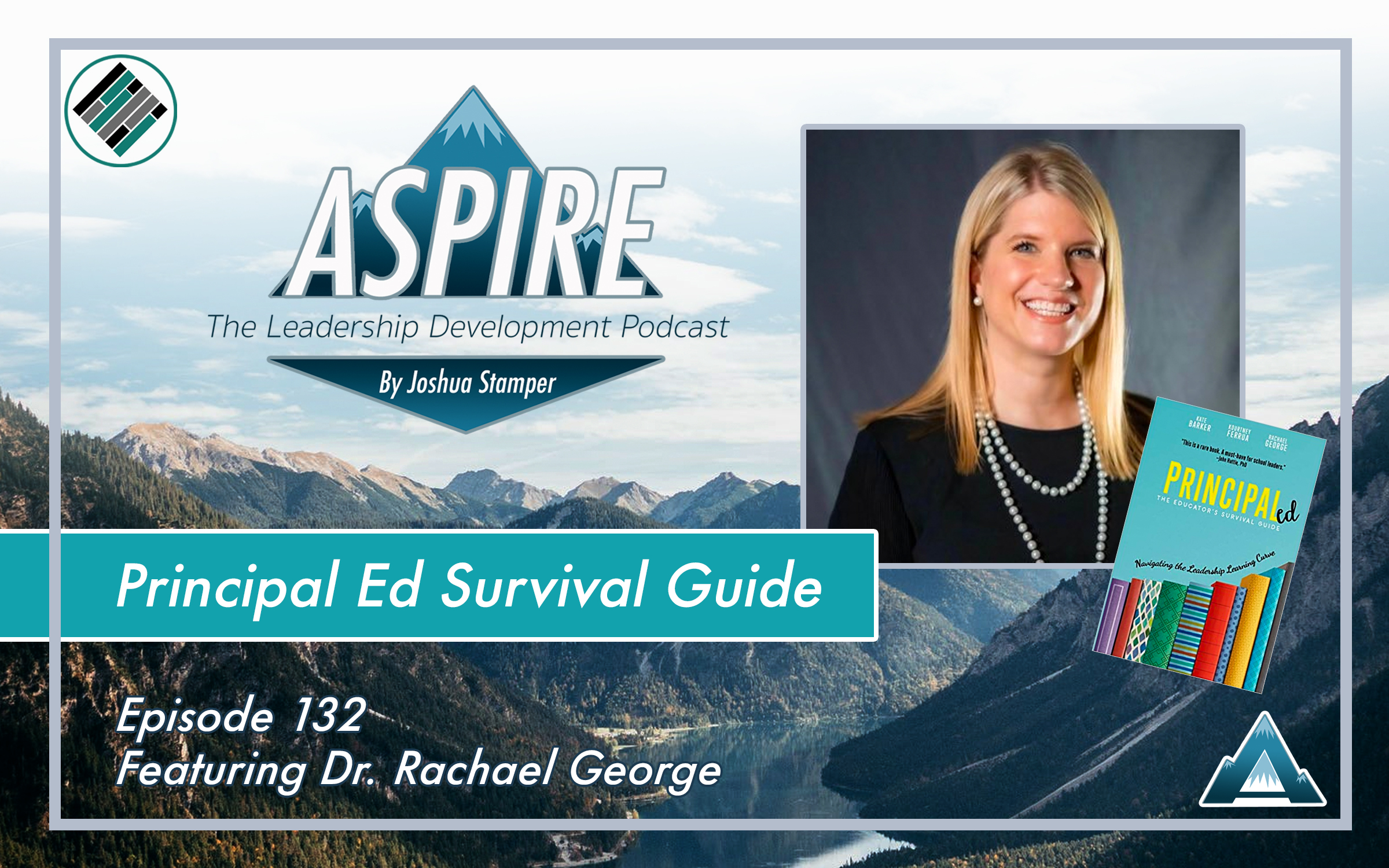Joshua Stamper, Rachael George, Aspire: The Leadership Development Podcast, #AspireLead, PrincipalED