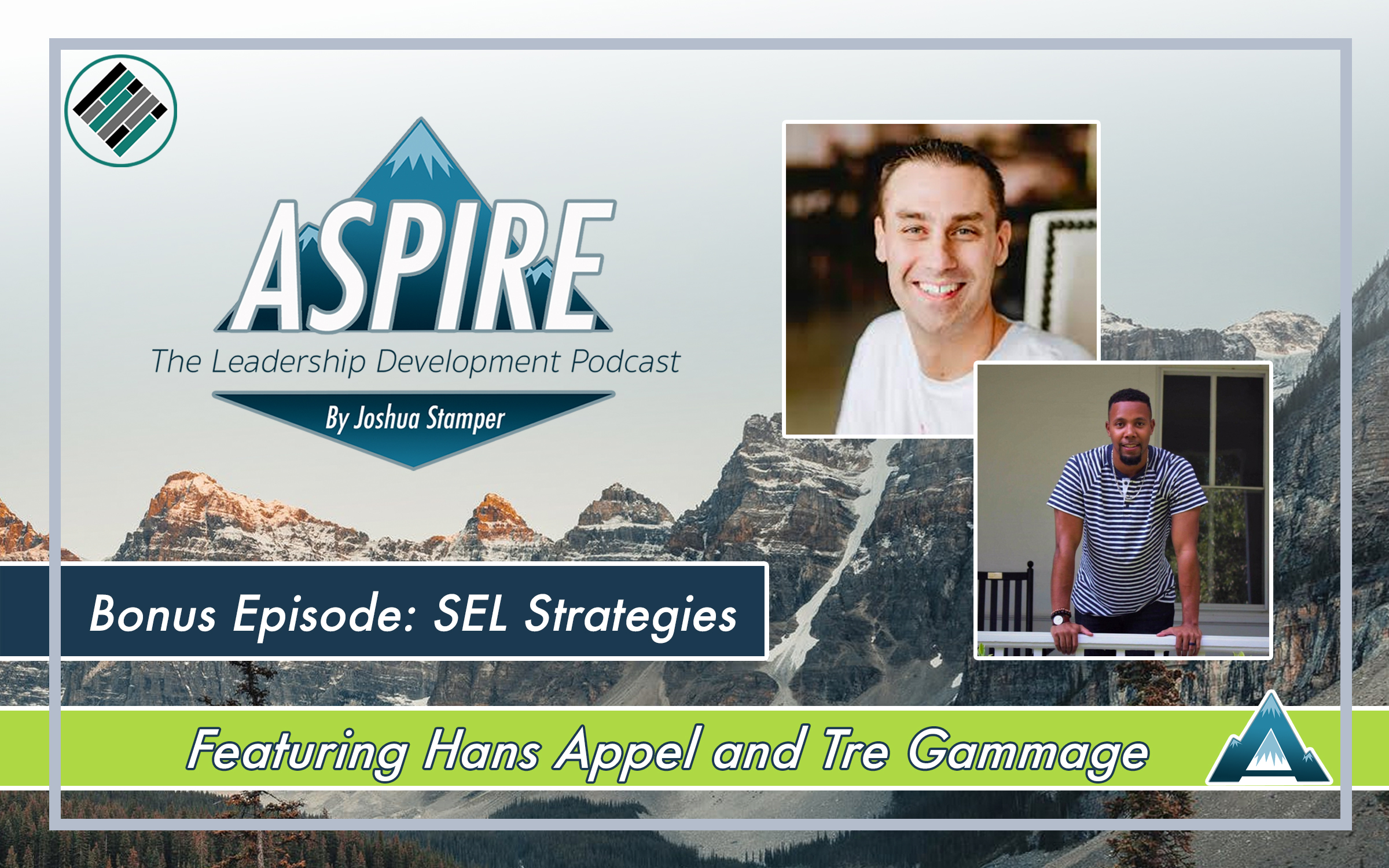 Aspire: The Leadership Development Podcast, Joshua Stamper, Hans Appel, Tre Gammage, Teach Better, SEL