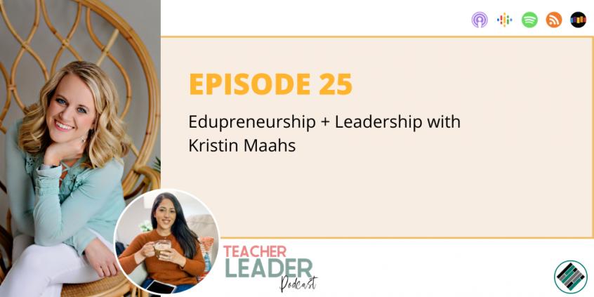 Ep #25 Teacher Leader Podcast