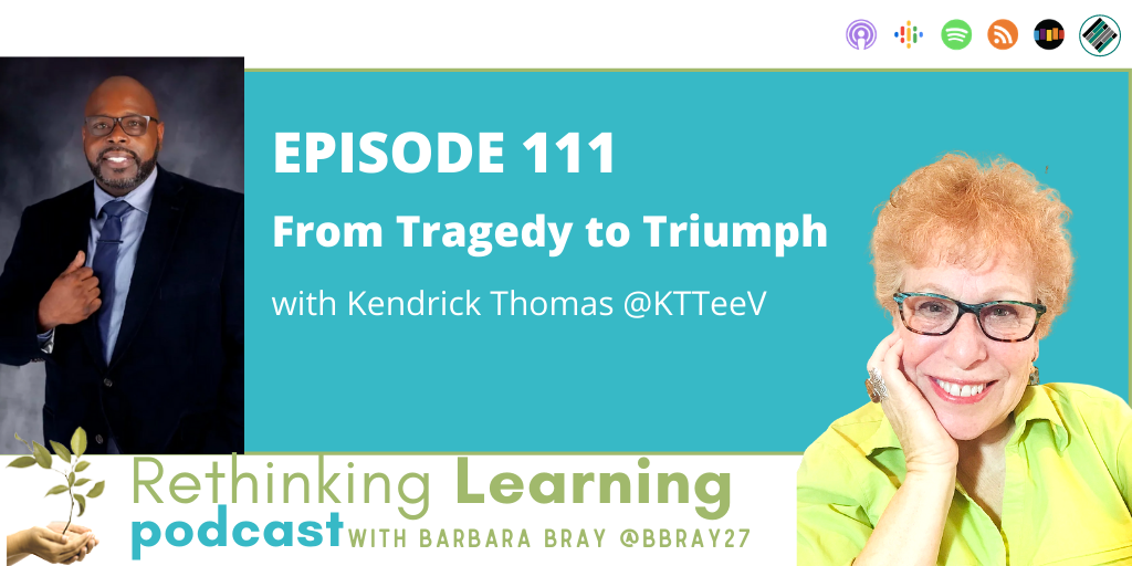 Rethinking Learning Podcast Episode 111 with Kendrick Thomas (KTTeeV)