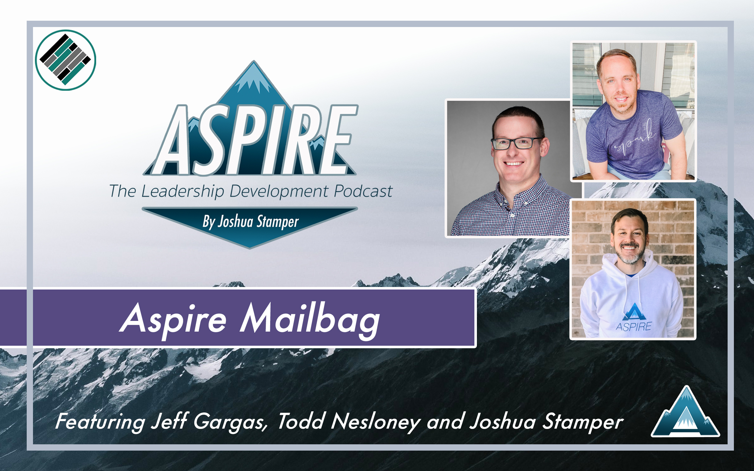 Aspire Mailbag, Aspire: The Leadership Development Podcast, Todd Nesloney, Jeff Gargas, Joshua Stamper