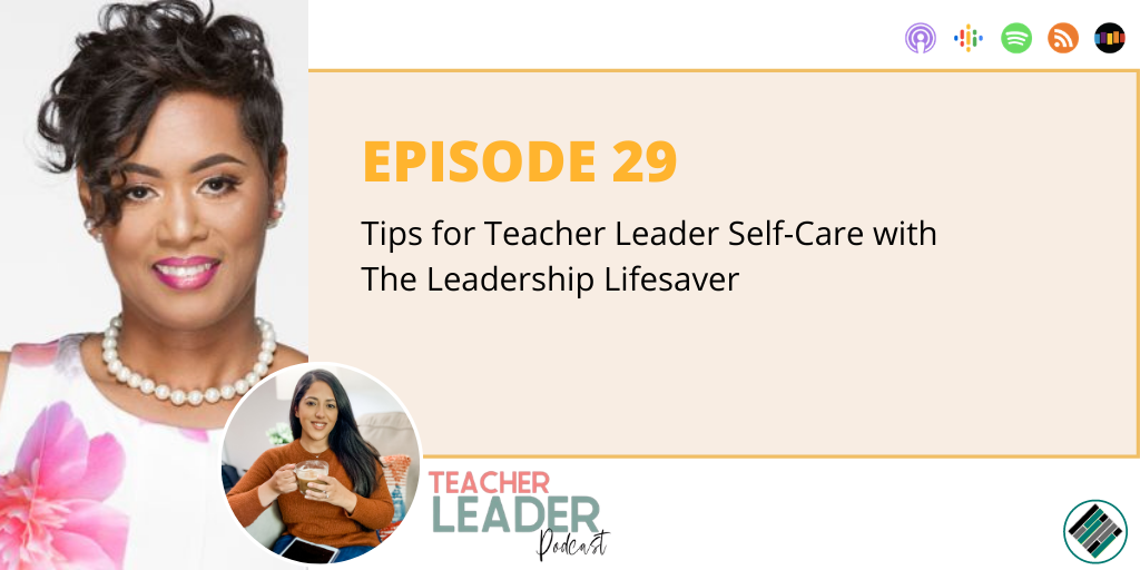 Episode 29_The Teacher Leader Podcast_Brittany Rincon Teach Better Network