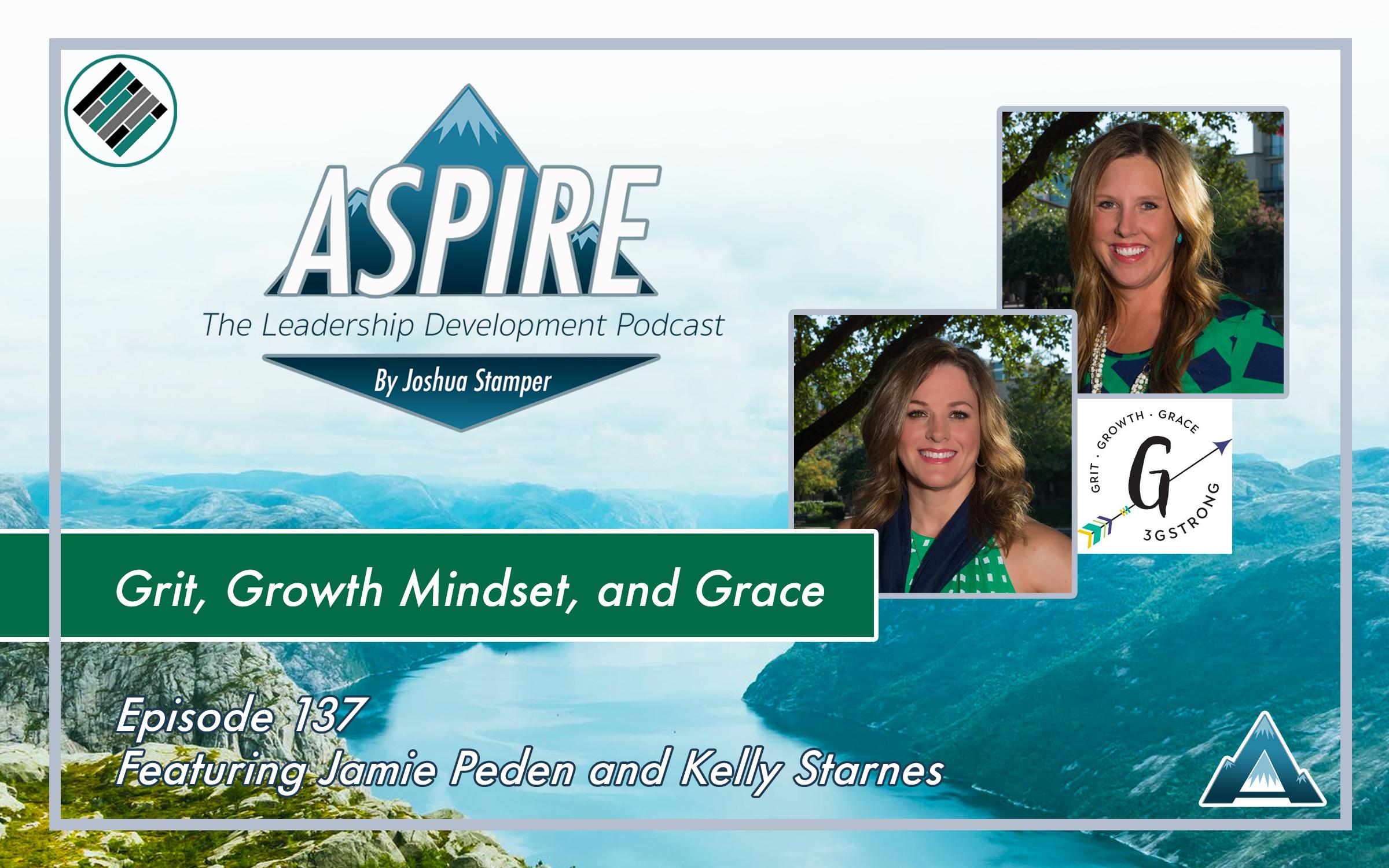Joshua Stamper, Aspire: The Leadership Development Podcast, #AspireLead, 3gStrong, Jamie Peden, Kelly Starnes