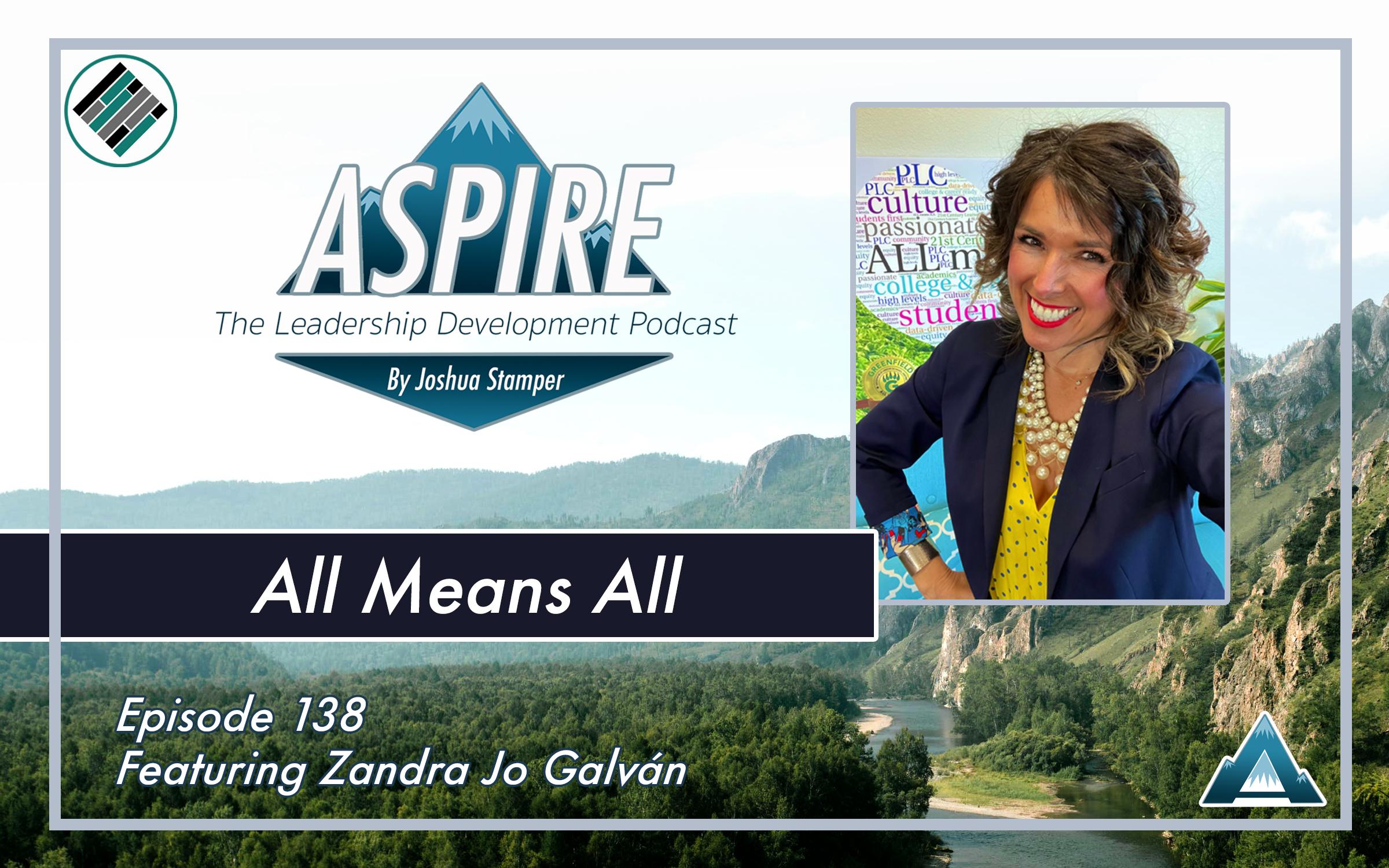 Joshua Stamper, Zandra Jo Galvan, Aspire: The Leadership Development Podcast, #AspireLead, Teach Better