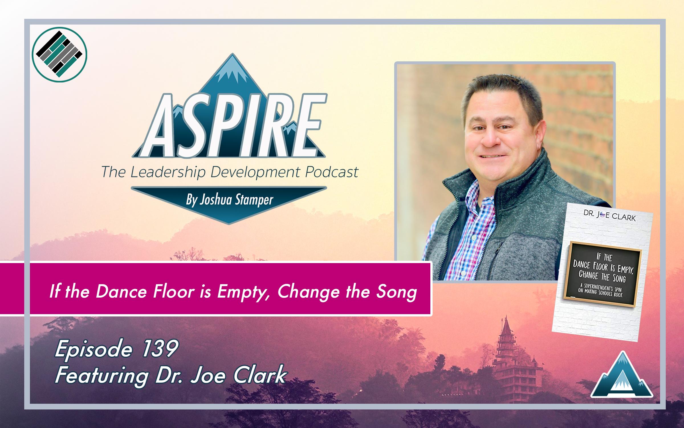 Joshua Stamper, Dr. Joe Clark, Aspire: The Leadership Development Podcast, #AspireLead