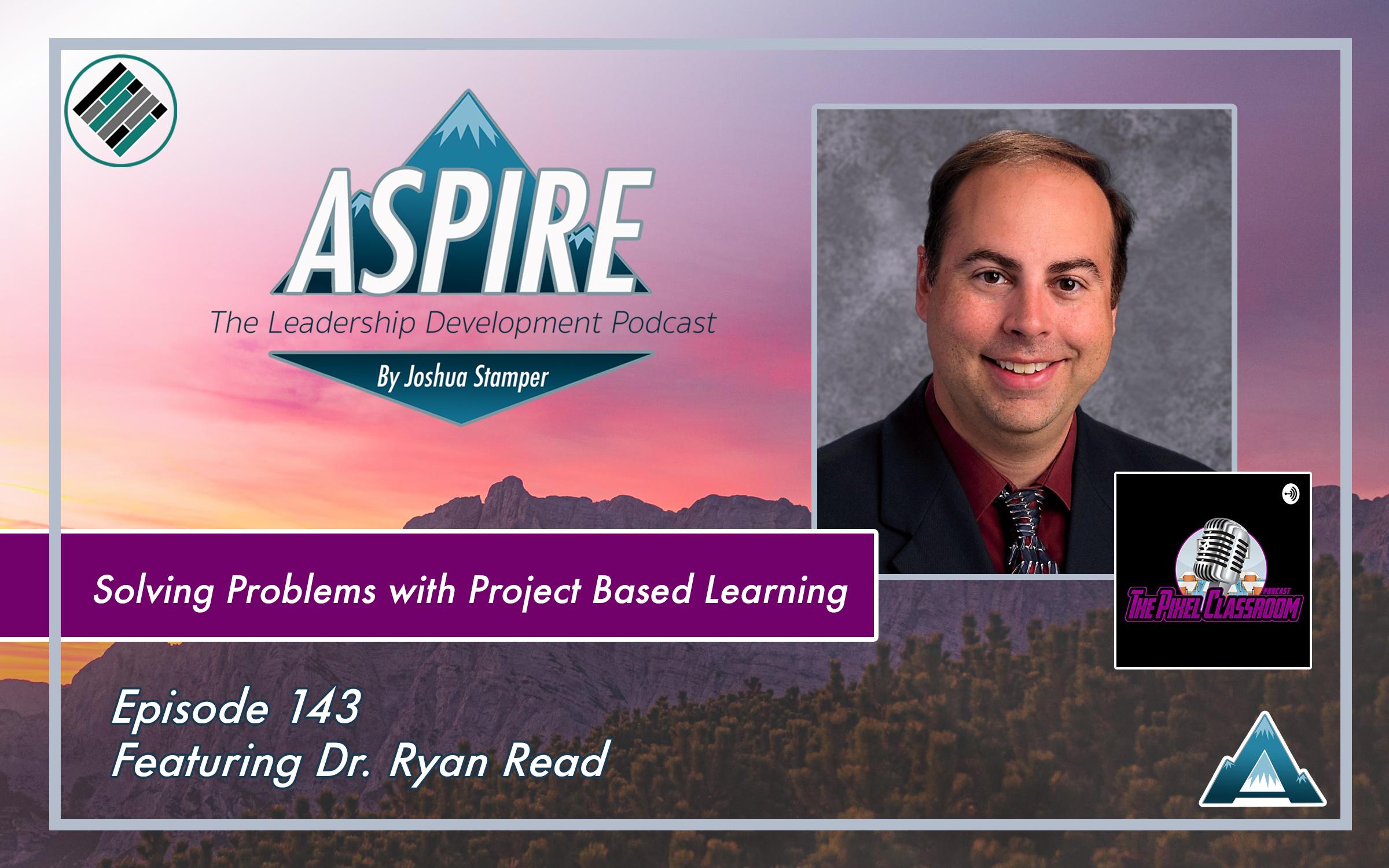 Joshua Stamper, Dr. Ryan Read, Aspire: The Leadership Development Podcast, #AspireLead