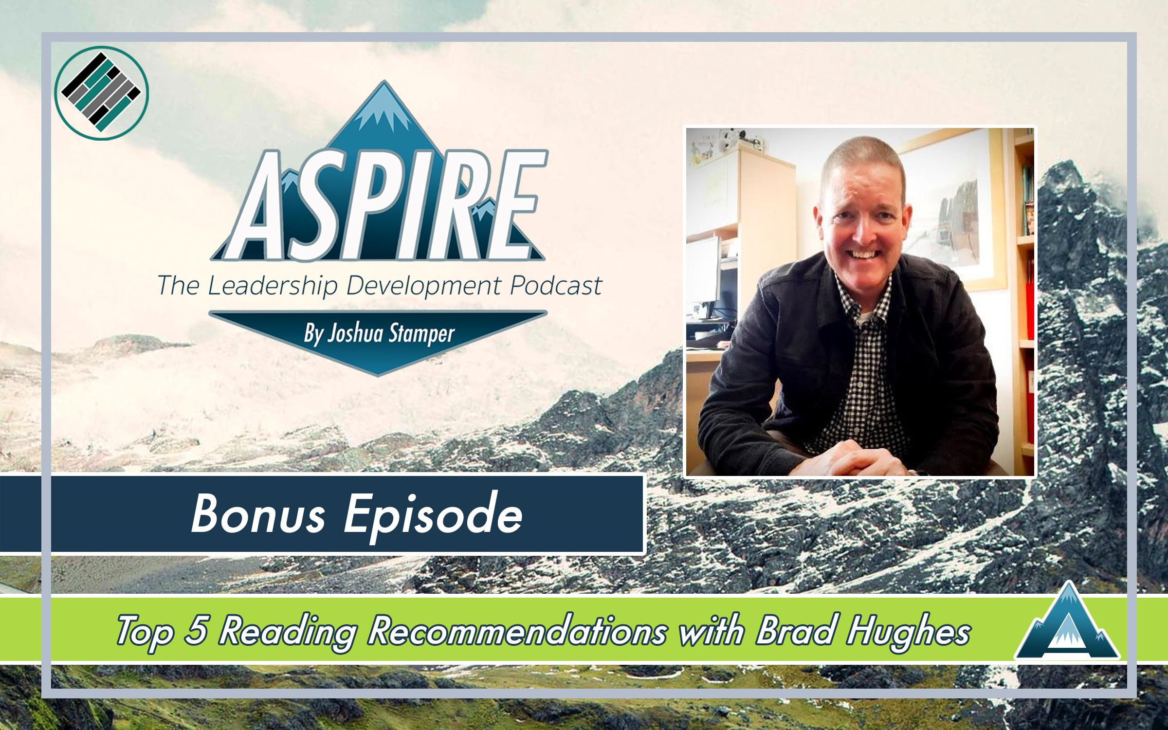 Joshua Stamper, Brad Hughes, Aspire: The Leadership Development Podcast