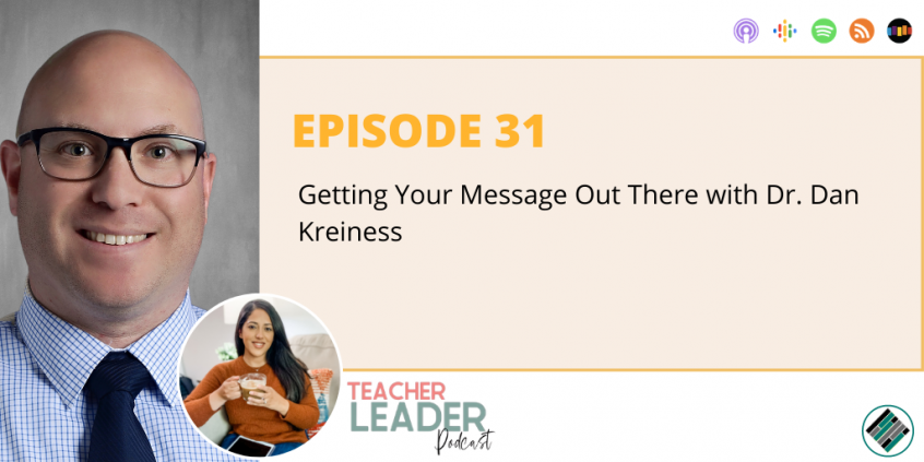 Dr. Dan Kreiness on the Teacher Leader Podcast