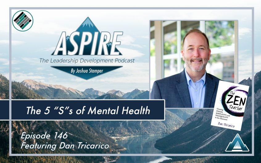 Joshua Stamper, Dan Tricarico, The Zen Teacher, Teach Better, Aspire: The Leadership Development Podcast