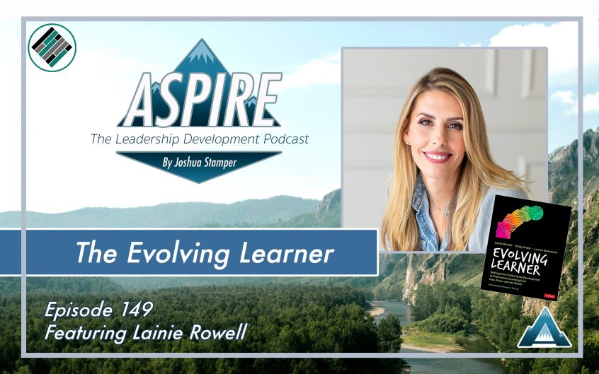 Joshua Stamper, Lainie Rowell, Evolving Learner, Aspire: The Leadership Development Podcast