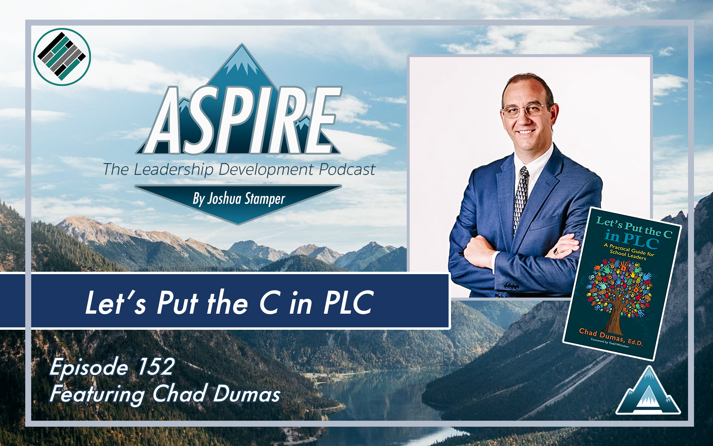 Joshua Stamper, Chad Dumas, Aspire: The Leadership Development Podcast, Teach better, Let's Put the C in PLC