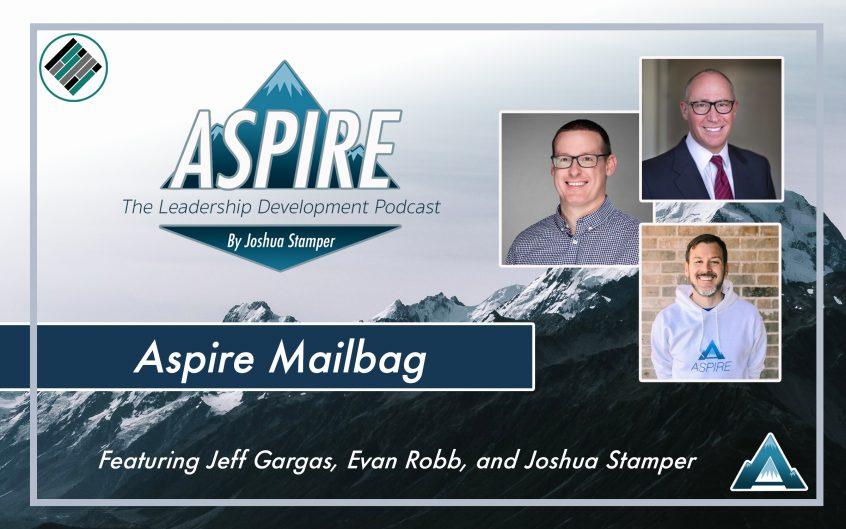 Aspire Mailbag, Jeff Gargas, Joshua Stamper, Evan Robb, Teach Better Team, Feedback