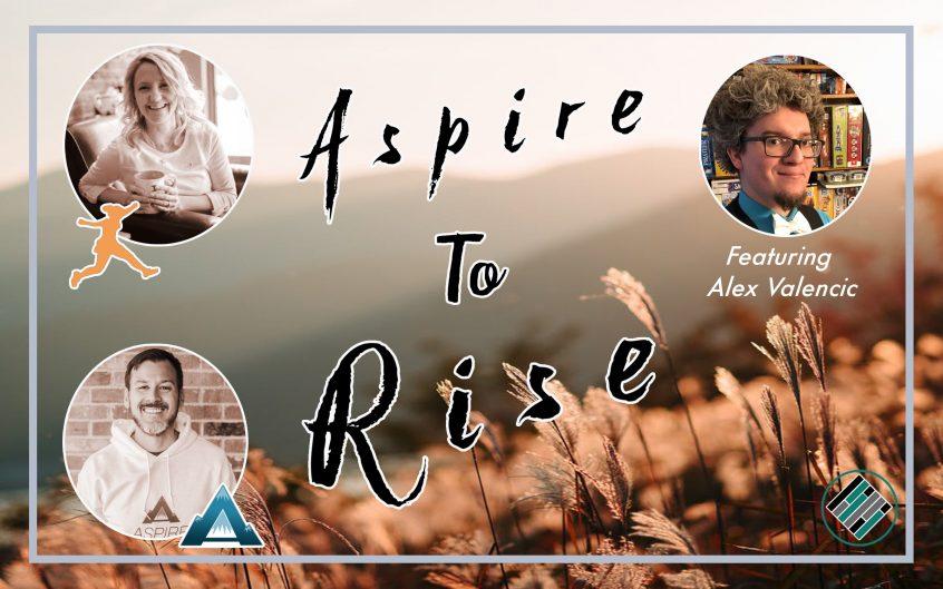 Aspire to Rise, Joshua Stamper, Sarah Johnson, Alex Valencic, Aspire: The Leadership Development Podcast,Teach Better