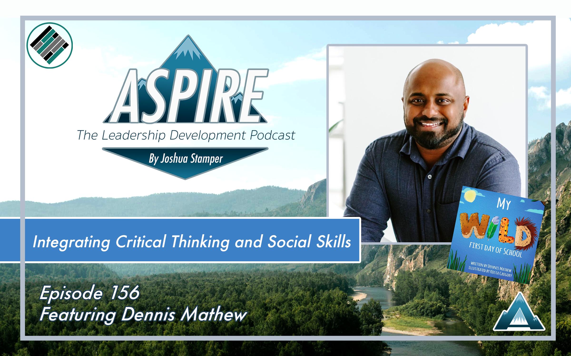 Joshua Stamper, Dennis Mathew, Aspire: The Leadership Development Podcast, #AspireLead