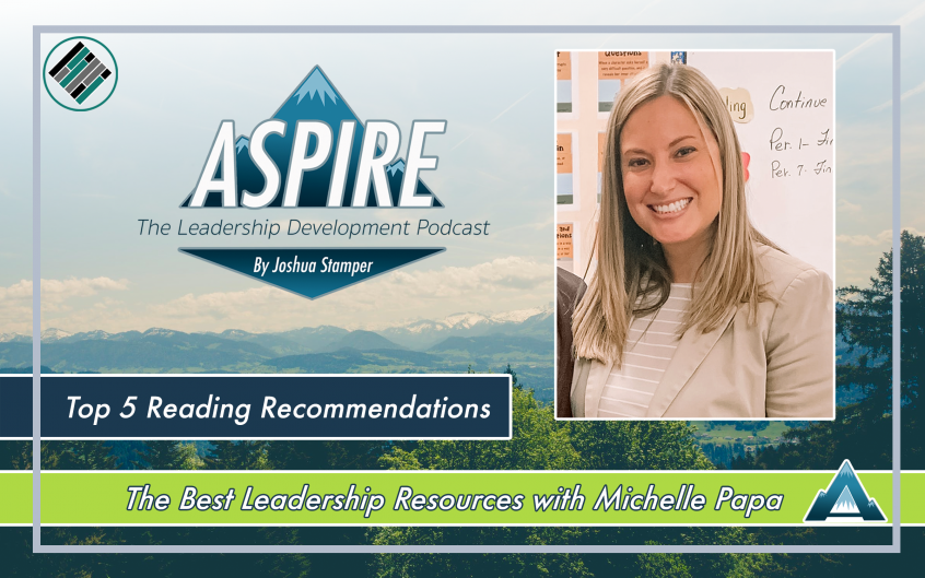 Joshua Stamper, Michelle Papa, Aspire: The Leadership Development Podcast, Teach Better, #AspireLead