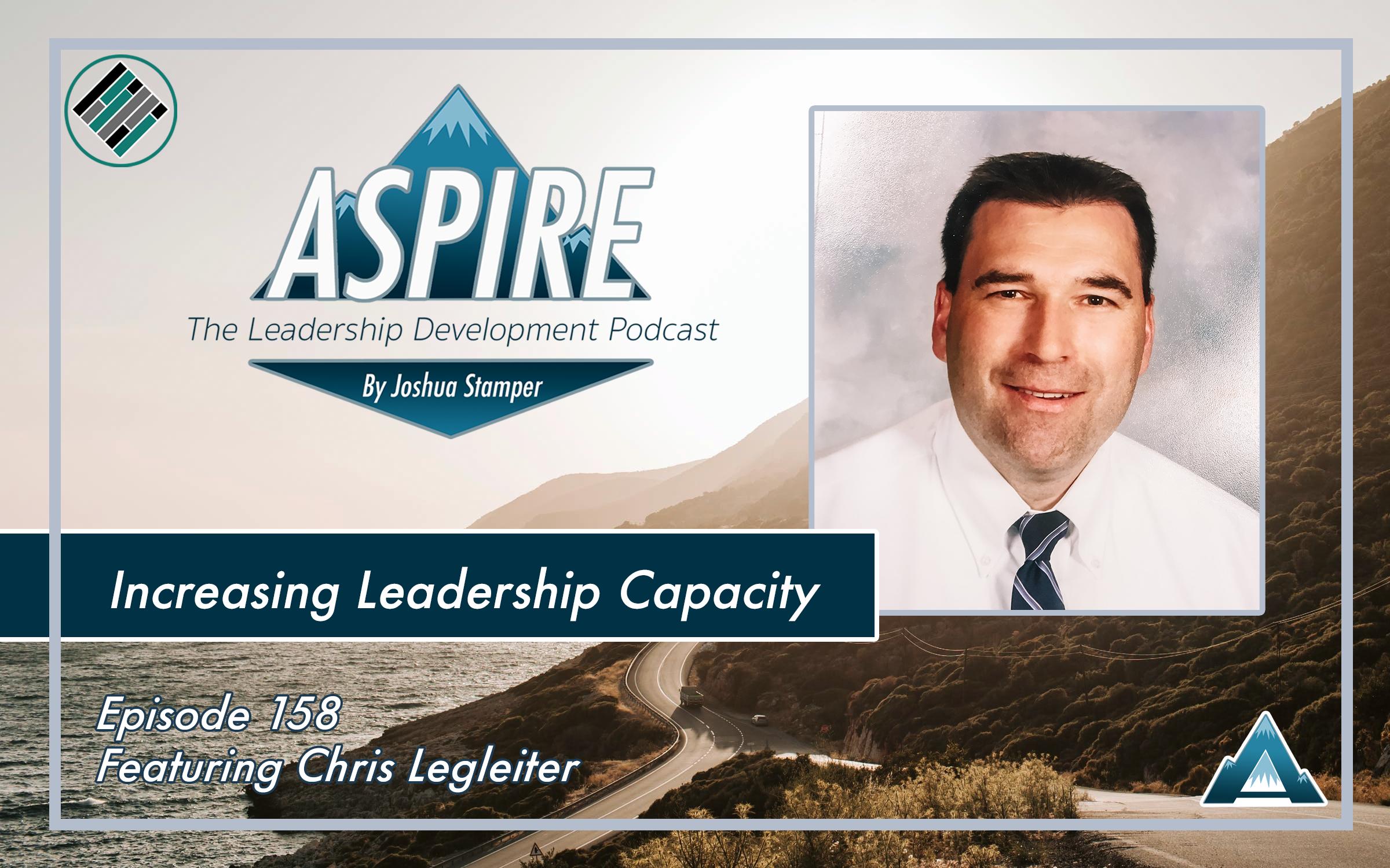 Joshua Stamper, Chris Legleiter, Aspire: The Leadership Development Podcast, #AspireLead, Teach Better