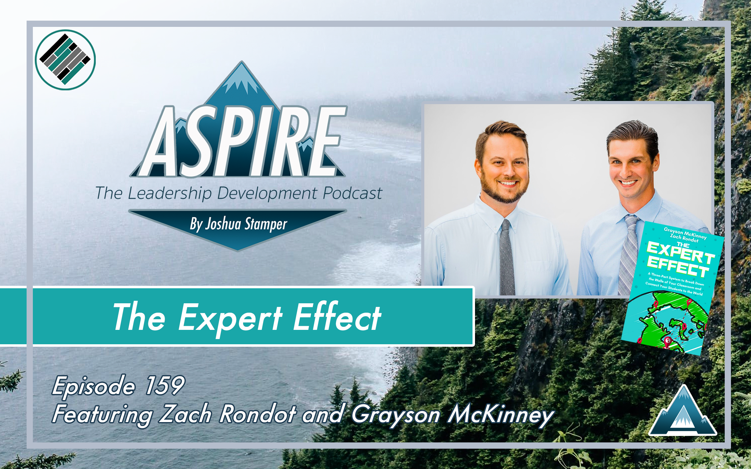 Joshua Stamper, Aspire: The Leadership Development Podcast, #AspireLead, Zach Rondot, Grayson McKinney, The Expert Effect, Teach Better