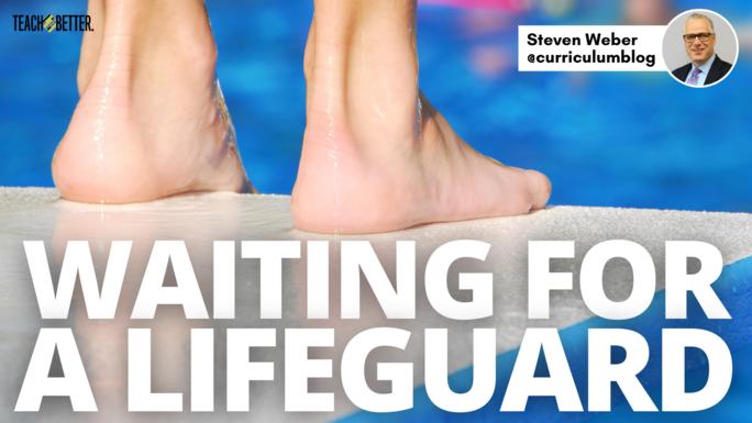 Waiting for a Lifeguard - Teach Better