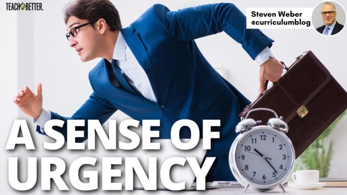 A Sense of Urgency - Teach Better