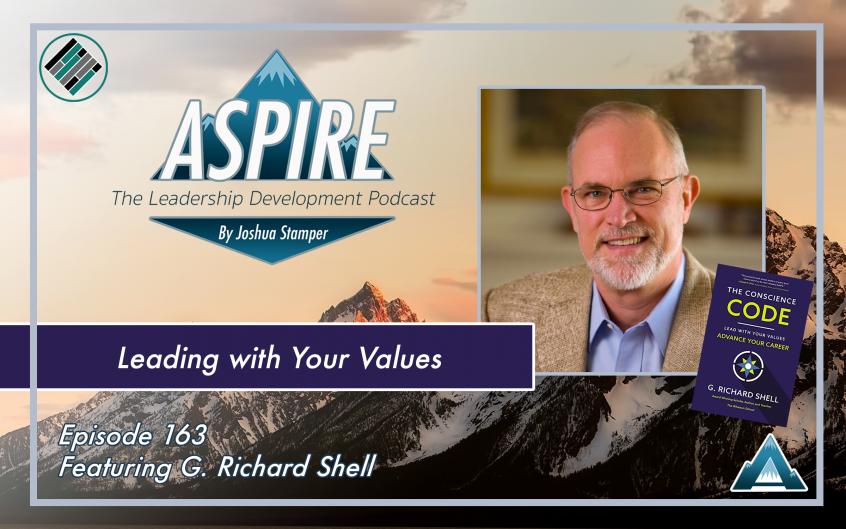 The Conscience Code, Aspire: The Leadership Development Podcast, #AspireLead. Joshua Stamper, Richard Shell, Aspire to Lead