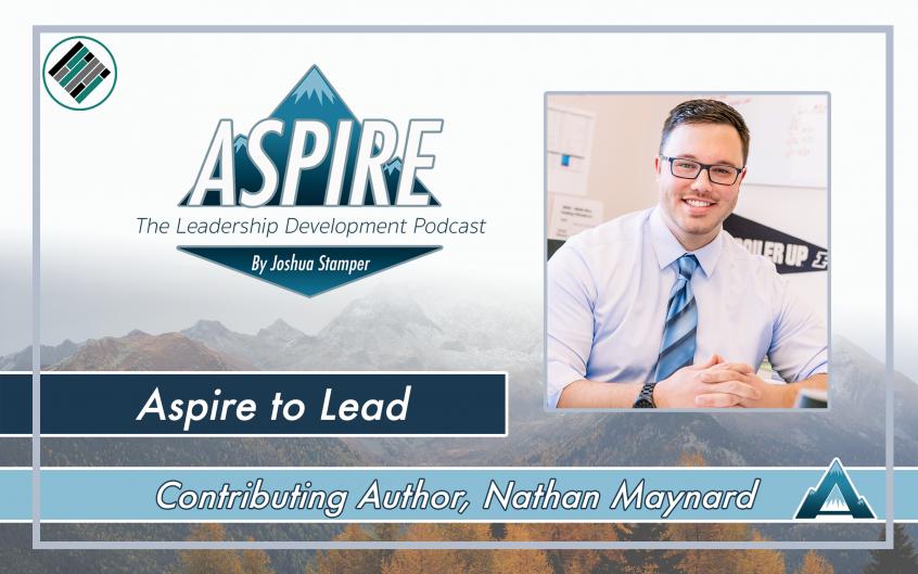 Aspire to Lead, Nathan Maynard, Joshua Stamper, Aspire: The Leadership Development, Teach Better