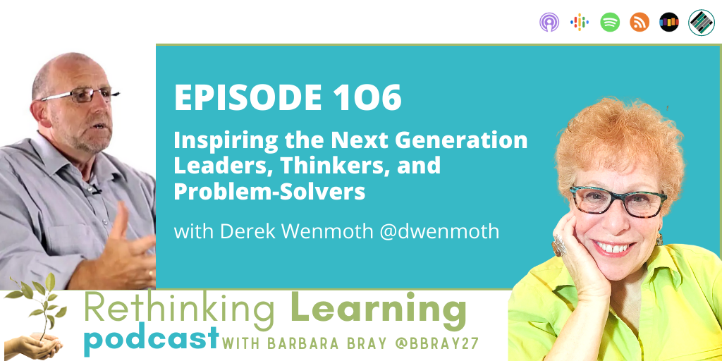 Episode #106: Inspiring the Next Generation Leaders, Thinkers, and Problem Solvers with Derek Wenmoth