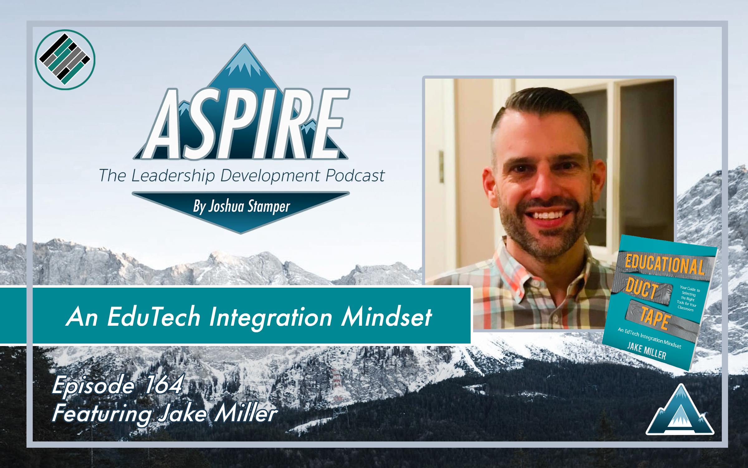 Jake Miller, Joshua Stamper, Aspire: The Leadership Development Podcast, #AspireLead, Teach Better, Educational Duct Tape