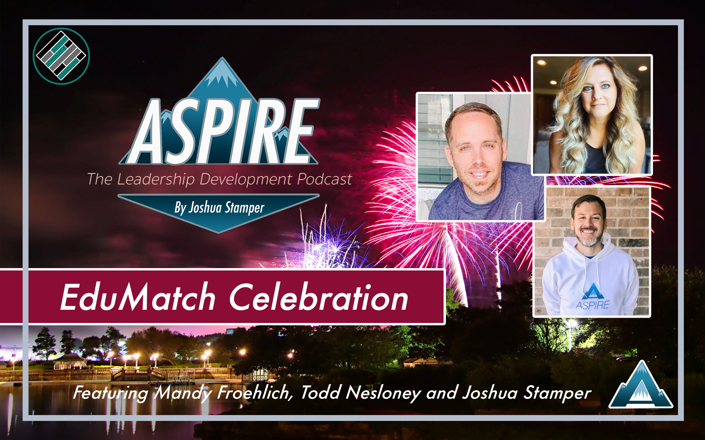Joshua Stamper, Aspire to Lead, EduMatch, Aspire: The Leadership Development Podcast, Teach Better, #AspireLead